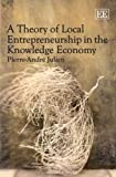 img - for A Theory of Local Entrepreneurship in the Knowledge Economy book / textbook / text book