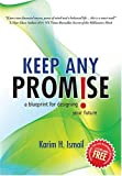 Keep Any Promise: A Blueprint for Designing Your Future