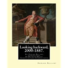 Looking backward, 2000-1887. By: Edward Bellamy, introduction By:Heywood Broun: Heywood Campbell Broun, Jr. ( December 7, 1888 – December 18, 1939) was an American journalist.
