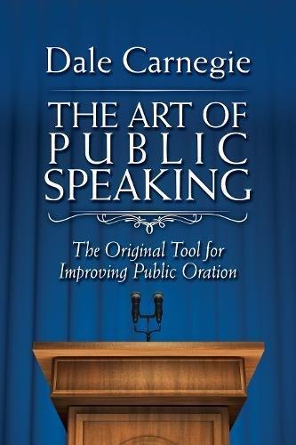 (The Art of Public Speaking: The Original Tool for Improving Public Oration)