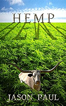 HEMP: For the love of pot and money - lots and lots of money by [Paul, Jason]