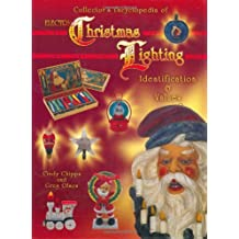 Collector's Encyclopedia of Electric Christmas Lighting: Identification and Values