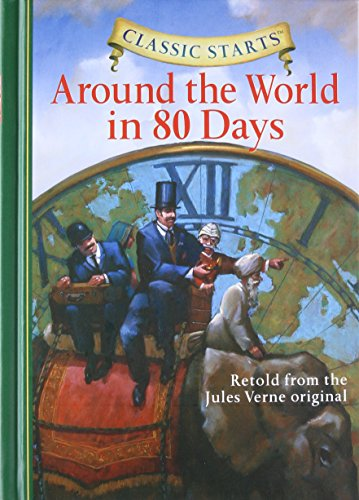 Classic Starts®: Around the World in 80 Days (Classic Starts® Series) (Around The World In 80 Days Full)