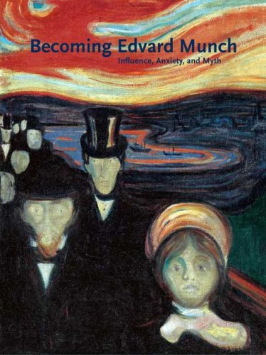 Becoming Edvard Munch: Influence, Anxiety, and Myth (Art Institute of Chicago) ebook