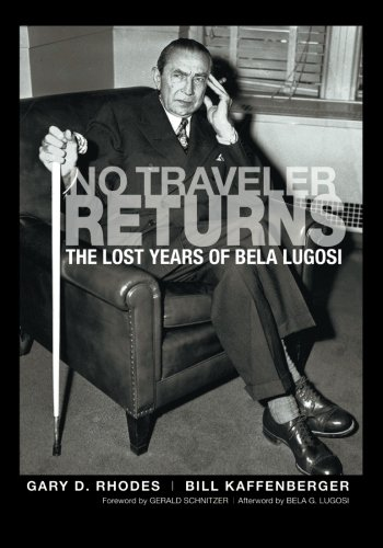 No Traveler Returns: The Lost Years of Bela Lugosi -