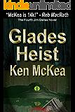 Glades Heist (Jim Dallas Thrillers Book 4)