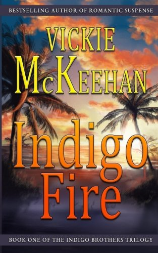 Search : Indigo Fire (The Indigo Brothers Trilogy) (Volume 1)