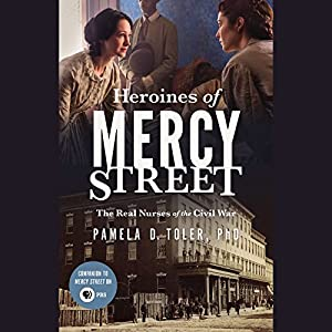 Heroines of Mercy Street Audiobook