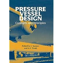 Pressure Vessel Design: Concepts and principles