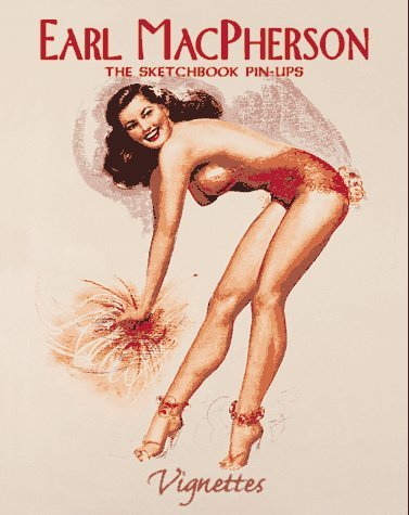 Earl MacPherson: The Sketchbook Pin-Ups (Vignettes) by Max Allan Collins (1997-12-01) (Macpherson Pin)
