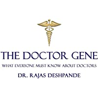 The Doctor Gene: What Everyone Must Know about Doctors