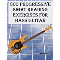 300 Progressive Sight Reading Exercises for Bass Guitar: