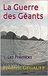 La Guerre des Géants, tome 1 : Les Prémices par Gégauff