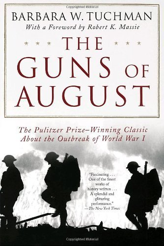 The Guns of August Reprint Edition by Tuchman, Barbara W. published by Random House Trade Paperbacks (1994)