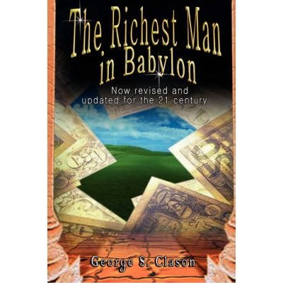 [ [ [ The Richest Man in Babylon: The Original Version, Restored and Revised [ THE RICHEST MAN IN BABYLON: THE ORIGINAL VERSION, RESTORED AND REVISED ] By Clason, George S ( Author )Apr-01-2007 Hardcover pdf