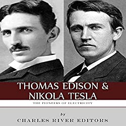 Thomas Edison and Nikola Tesla: The Pioneers of Electricity