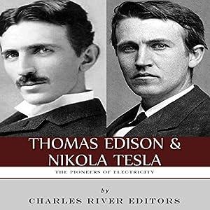 Thomas Edison and Nikola Tesla: The Pioneers of Electricity | Livre audio