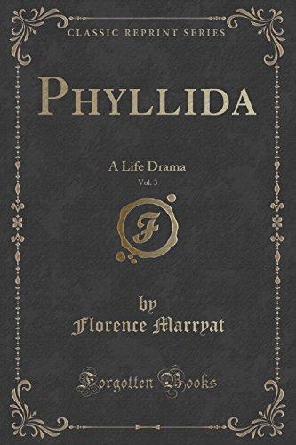 Phyllida, Vol. 3: A Life Drama (Classic Reprint)