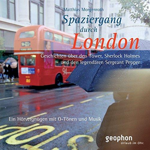 Spaziergang durch London. CD: Ein Hörvergnügen mit O-Tönen und Musik (Spaziergänge)