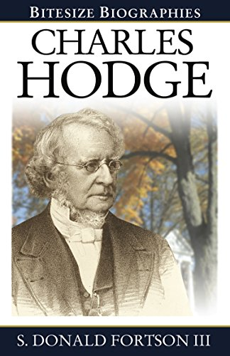 Charles Hodge (Bitesize Biographies Book 9)