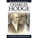 Charles Hodge (Bitesize Biographies Book 9)