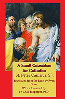 A Small Catechism for Catholics by [Canisius, Peter]