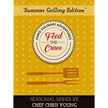 Feed The Crave: Cookbook by an International Chef: Seasonal Dishes #2!