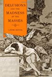 Delusions and the Madness of the Masses, Reznek, Lawrie, 1442206055