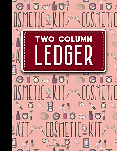 Two Column Ledger: Accounting Journal Book, Bookkeeping Ledger For Church, Ledger Record Book, Cute Cosmetic Makeup Cover, 8.5