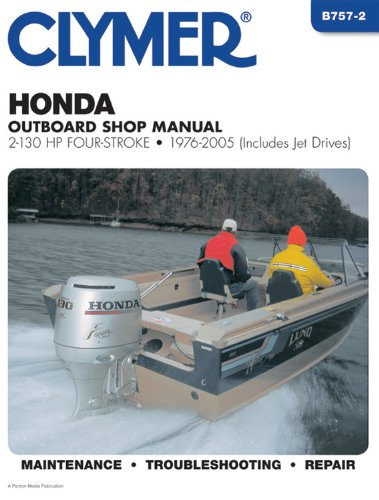 Honda Outboard Shop Manual 2-130 HP Four-Stroke 76-05 (CLYMER MARINE REPAIR)