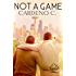 Not a Game: A Contemporary Gay Romance Novel