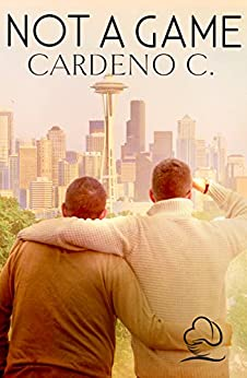 Not a Game: A Contemporary Gay Romance Novel by [C., Cardeno]