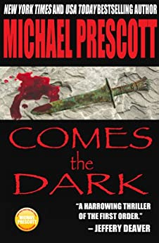 Comes the Dark by [Prescott, Michael]