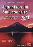 Japanisch im Sauseschritt 1. Universitätsausgabe: Mit Kana und Kanji. Modernes Lehr- und Übungsbuch für Anfänger in einem Band