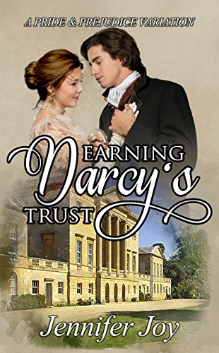 Earning darcys trust a pride prejudice variation kindle earning darcys trust a pride prejudice variation by joy jennifer fandeluxe Choice Image