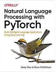 Natural Language Processing with PyTorchlow: Build Intelligent Language Applications Using Deep Learning