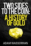 Two Sides to the Coin: A History of Gold