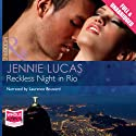 Reckless Night in Rio Audiobook by Jennie Lucas Narrated by Laurence Bouvard