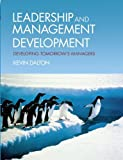img - for Leadership & Management Development: Developing Tomorrow's Managers by Kevin Dalton (2010-06-09) book / textbook / text book
