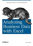 Analyzing Business Data with Excel, Knight, Gerald, 0596100736