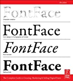 FontFace : The Complete Guide to Creating, Marketing and Selling Digital Fonts, Hickson, Paul, 0240823974