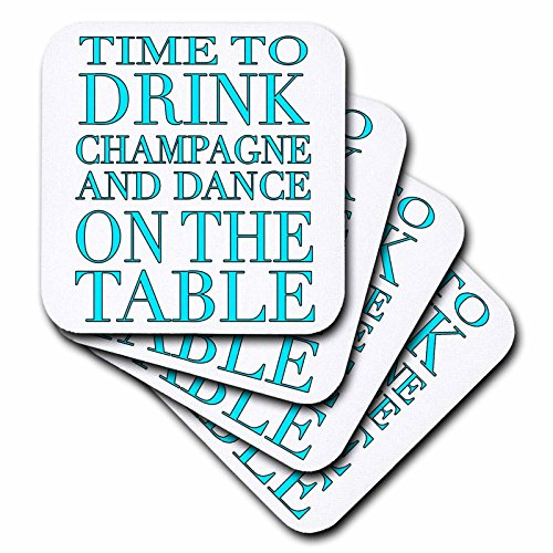 3dRose cst_163952_1 Time to Drink Champagne and Dance on The Table, Turquoise Soft Coasters, Set of 4 by 3dRose (Image #1)