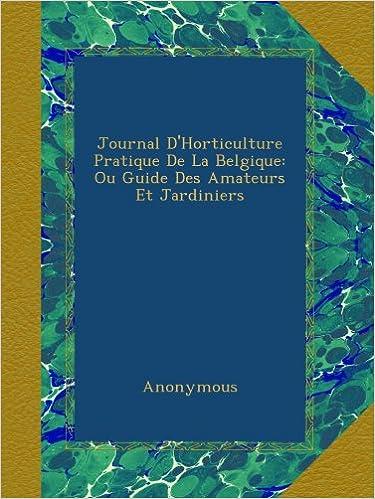 Livres gratuits Journal D'Horticulture Pratique De La Belgique: Ou Guide Des Amateurs Et Jardiniers epub pdf