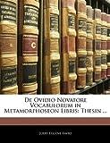 De Ovidio Novatore Vocabulorum in Metamorphoseon Libris, Jules Eugène Favre, 1144281784