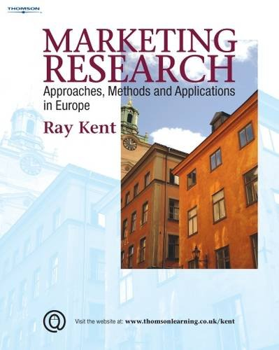 Marketing Research: Approaches, Methods and Applications in Europe