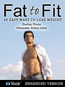 Fat to Fit: 50 Easy Ways to Lose Weight by [Stefan Pinto]