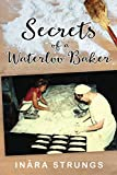 Secrets of a Waterloo Baker: Black and white edition