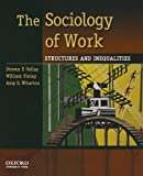 The Sociology of Work 1st Edition