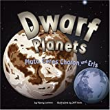 Dwarf Planets: Pluto, Charon, Ceres, and Eris (Amazing Science: Planets) by Loewen, Nancy (2008) Library Binding