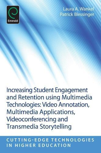 Increasing Student Engagement and Retention using Multimedia Technologies: Video Annotation, Multimedia Applications, Videoconferencing and Transmedia ... Technologies in Higher Education))